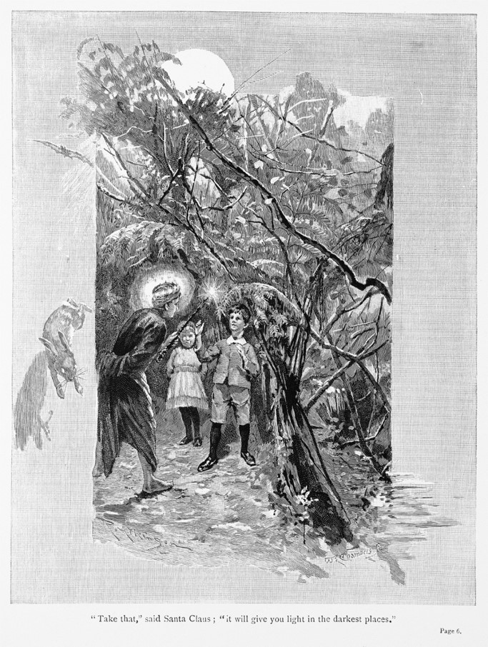 """Take that"", said Santa Claus; ""it will give you light in the darkest places."" Kate McCosh Clark, A Southern Cross Fairytale, 1891. Source: http://www.childrenslibrary.org/"