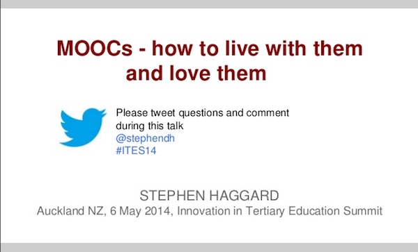 Steven Haggard's presentation: MOOCs - how to live with them and love them (Click to see the presentation on Slideshare)